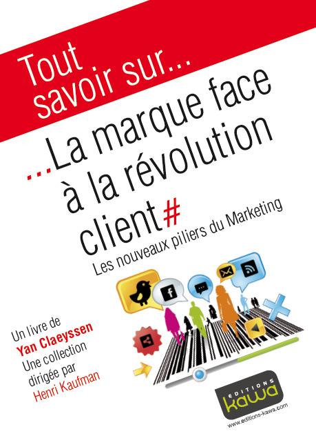 La Marque face à la révolution client - Yan Claeyssen