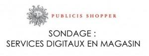 Publicis Shopper publie un sondage sur les services digitaux en magasin
